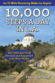 10,000 Steps a Day in L.A. (57 Walking Adventures) by Paul Haddad, 9781595800992
