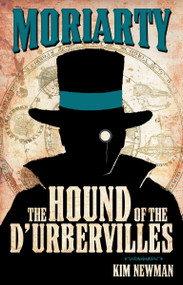 Professor Moriarty: The Hound of the D'Urbervilles by Kim Newman, 9780857682833