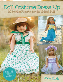 Doll Costume Dress Up (20 Sewing Patterns for the 18-inch Doll) by Joan Hinds, 9781440238628