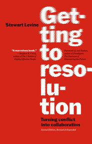 Getting to Resolution (Turning Conflict into Collaboration) by Stewart Levine, 9781576757710