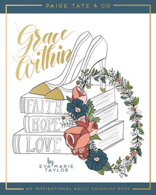 Grace Within: An Inspirational Adult Coloring Book by Eva Marie, Paige Tate & Co., 9781944515362