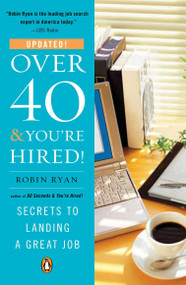 Over 40 & You're Hired! (Secrets to Landing a Great Job) by Robin Ryan, 9780143116981