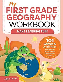 My First Grade Geography Workbook (101 Games & Activities To Support First Grade Geography Skills) by Molly Lynch, 9781648765285