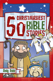 50 Christmasiest Bible Stories by Andy Robb, 9781782594185