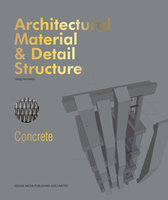 Architectural Material & Detail Structure: Concrete by Josep Ferrando, 9781910596524