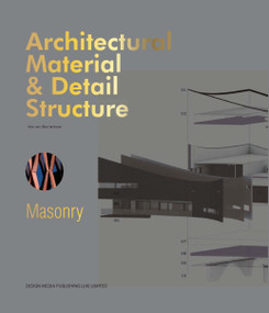 Architectural Material & Detail Structure: Masonry by Nils Van Merrienboer, 9781910596531