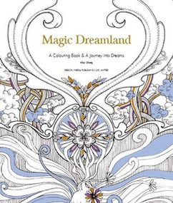 Magic Dreamland (A Coloring Book and A Journey into Dreams) by May Zhang, 9781910596296
