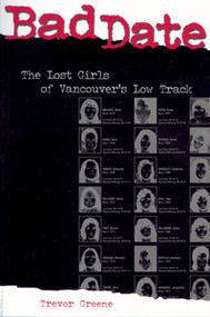Bad Date (The Lost Girls of Vancouver's Low Track) by Trevor Greene, 9781550224740