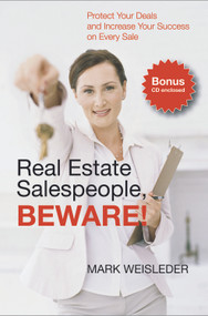 Real Estate Salespeople, Beware! (Protect Your Clients and Increase Your Success on Every Deal) by Mark Weisleder, 9781550228205