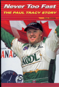 Never Too Fast (The Paul Tracy Story) by Paul Ferriss, 9781550224696