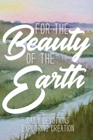 For the Beauty of the Earth (Daily Devotions Exploring Creation) by Forward Movement, Kathrin Burleson, 9780880284530
