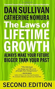 The Laws of Lifetime Growth (Always Make Your Future Bigger Than Your Past) by Dan Sullivan, Catherine Nomura, 9781626566453