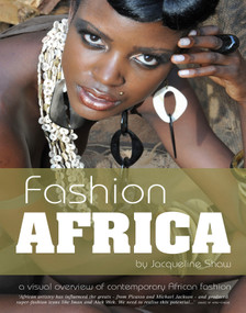Fashion Africa (A Visual Overview of Contemporary African Fashion) by Jacqueline Shaw, Chris Spring, 9781909762008