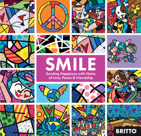 Smile (Sharing Happiness With Notes of Love, Peace, & Friendship) by Romero Britto, Blue Star Press, 9781944515577