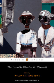 The Portable Charles W. Chesnutt by Charles W. Chesnutt, William L. Andrews, William L. Andrews, Henry Louis Gates, 9780143105343