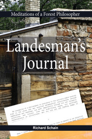Landesman's Journal (Meditations of a Forest Philosopher) by Richard Schain, 9781557789228