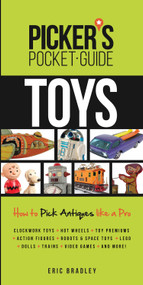Picker's Pocket Guide - Toys (How to Pick Antiques Like a Pro) by Eric Bradley, 9781440244490