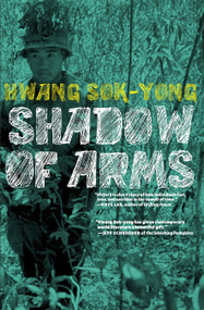 The Shadow of Arms by Hwang Sok-yong, 9781609805074