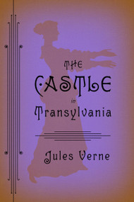 The Castle in Transylvania by Jules Verne, Charlotte Mandell, 9781935554080