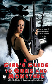 A Girl's Guide to Guns and Monsters by Martin H. Greenberg, Kerrie L. Hughes, 9780756406141