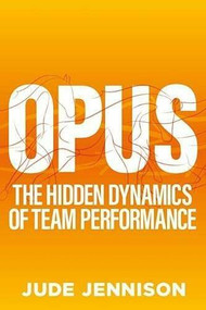 Opus (The magic of brilliant teamwork) by Jennison Jude, 9781788602600