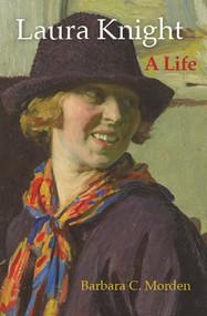 Laura Knight: A Life by Barbara C Morden, John Croft, 9780857160508