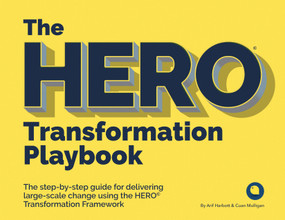 The HERO Transformation Playbook (The step-by-step guide for delivering large-scale change) by Arif Harbott, Cuan Mulligan, 9781788602037