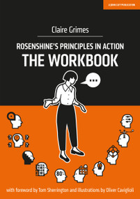 Rosenshine's Principles in Action: The Workbook by Claire Grimes, 9781913622121