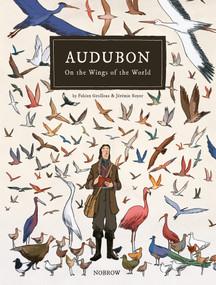 Audubon, On The Wings Of The World [Graphic Novel] by Fabien Grolleau, Jeremie Royer, Etienne Gilfillan, David Sutton, 9781910620151