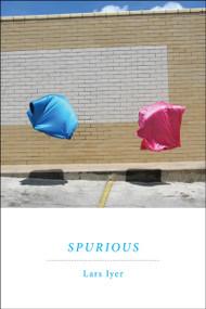 Spurious (A Novel) by Lars Iyer, 9781935554288