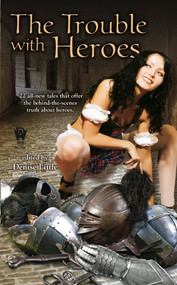 The Trouble with Heroes by Denise Little, 9780756405793