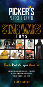 Picker's Pocket Guide - Star Wars Toys (How to Pick Antiques Like A Pro) by Mark Bellomo, 9781440245824
