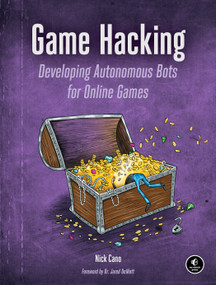 Game Hacking (Developing Autonomous Bots for Online Games) by Nick Cano, 9781593276690