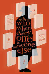 Who's Who When Everyone is Someone Else by C. D. Rose, 9781612197135
