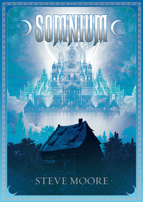 Somnium, revised and expanded edition by Steve Moore, 9781907222511
