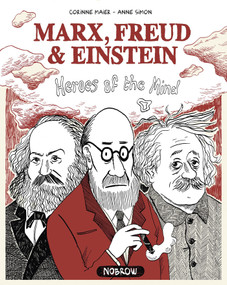 Marx Freud & Einstein: Heroes of the Mind by Corinne Maier, Anne Simon, 9781910620311