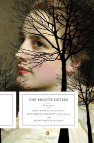 The Bronte Sisters (Three Novels: Jane Eyre; Wuthering Heights; and Agnes Grey (Penguin Classics Deluxe Edition)) by Charlotte Bronte, Emily Bronte, Anne Bronte, 9780143105831