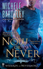 Now or Never (Wizards of Nevermore) by Michele Bardsley, 9780451236241