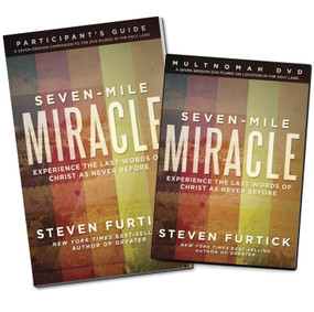 Seven-Mile Miracle DVD with Participant's Guide (Experience the Last Words of Christ As Never Before) by Steven Furtick, 9781601425157