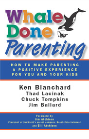 Whale Done Parenting (How to Make Parenting a Positive Experience for You and Your Kids) by Jim Ballard, 9781605093482