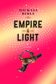 Empire of Light by Michael Bible, 9781612196442
