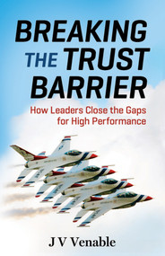 Breaking the Trust Barrier (How Leaders Close the Gaps for High Performance) by JV Venable, 9781626566101