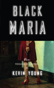 Black Maria by Kevin Young, 9780375710506