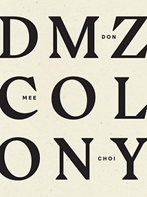 DMZ Colony by Don Mee Choi, 9781940696959