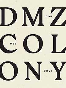 DMZ Colony - 9781940696966 by Don Mee Choi, 9781940696966