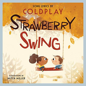 Strawberry Swing (A Children's Picture Book) by Coldplay, Mitch Miller, 9781617758409