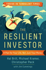 The Resilient Investor (A Plan for Your Life, Not Just Your Money) by Hal Brill, Michael Kramer, Christopher Peck, Jim Cummings, 9781626563377