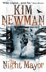 The Night Mayor by Kim Newman, 9781781165669