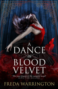 A Dance in Blood Velvet by Freda Warrington, 9781781168035