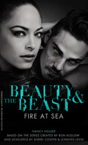 Beauty & the Beast: Fire at Sea by Nancy Holder, 9781783292219